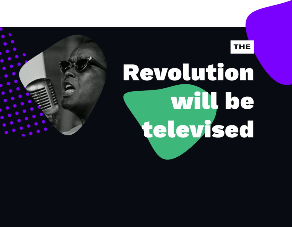 'The revolution will be televised' with image of Black woman speaking